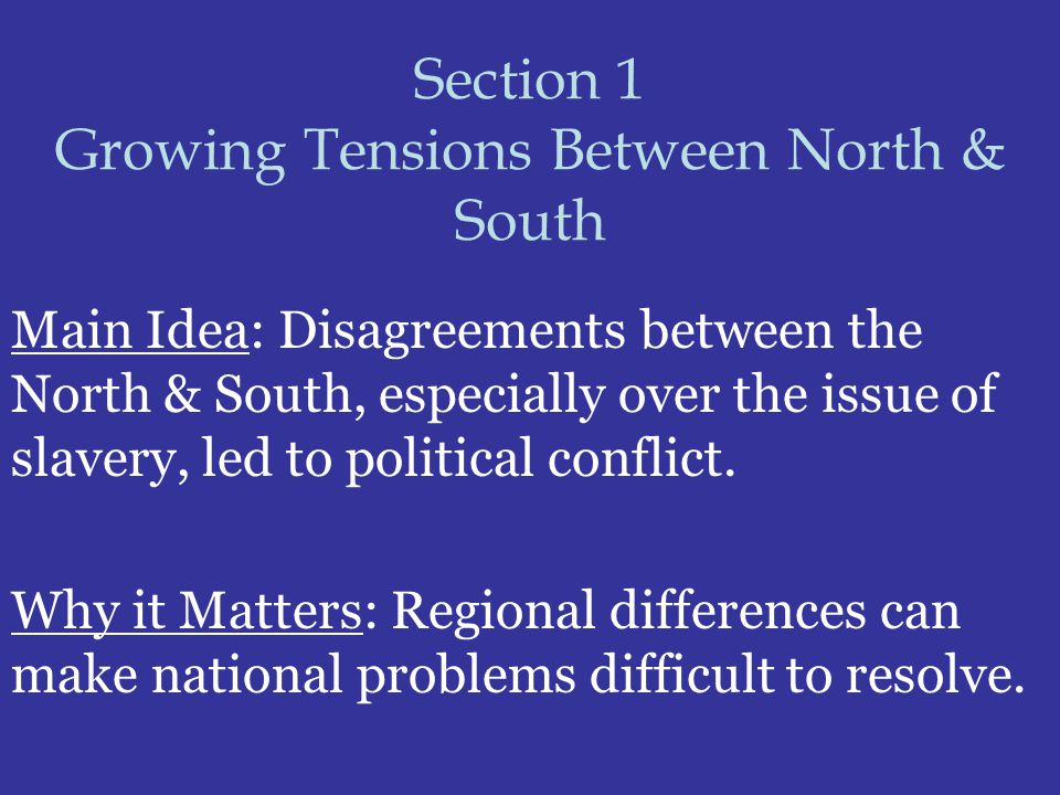 Section 1 Growing Tensions Between North & South