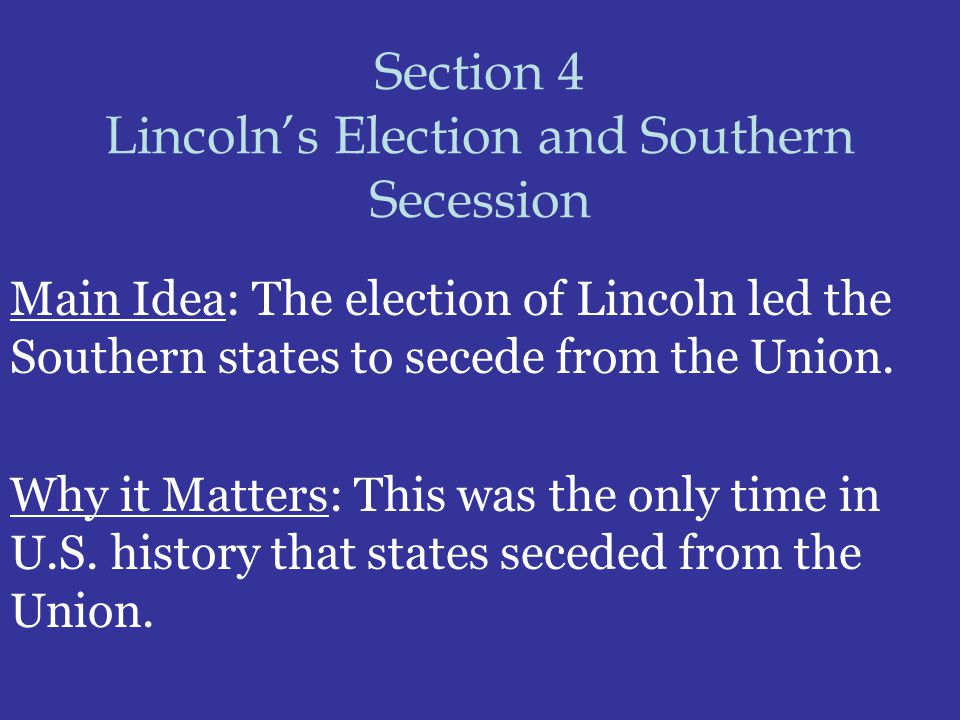 Section 4 Lincoln's Election and Southern Secession