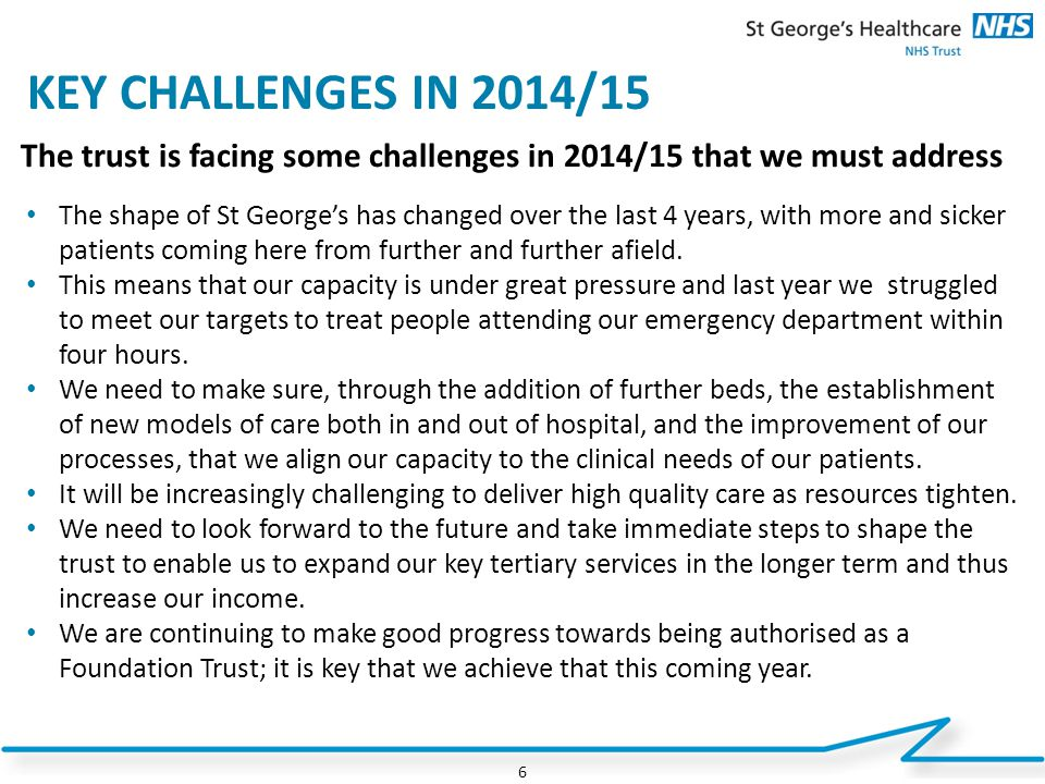 KEY CHALLENGES IN 2014/15 The trust is facing some challenges in 2014/15 that we must address.