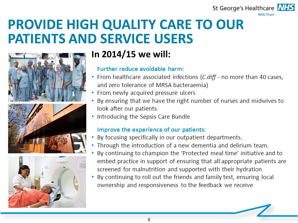 PROVIDE HIGH QUALITY CARE TO OUR PATIENTS AND SERVICE USERS