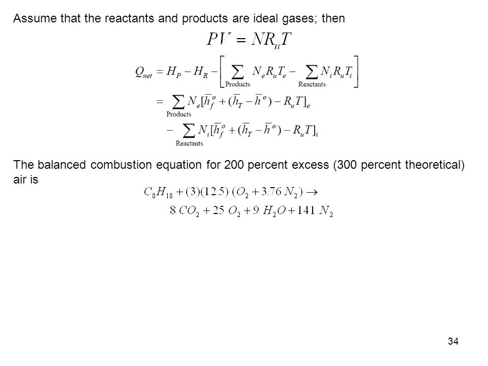 Assume that the reactants and products are ideal gases; then