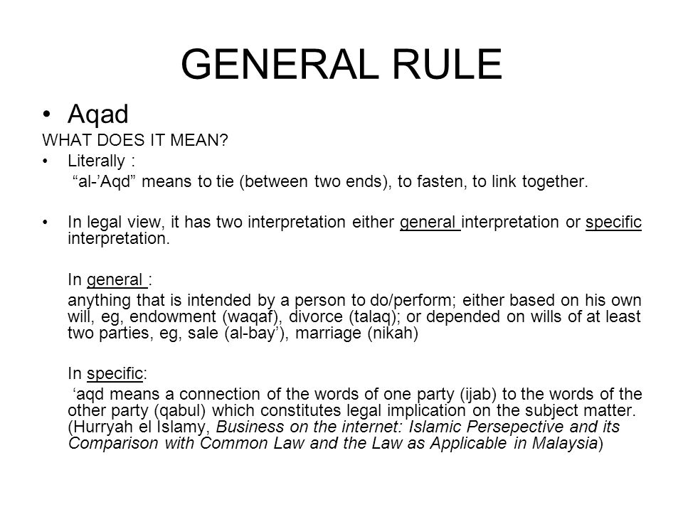 GENERAL RULE Aqad WHAT DOES IT MEAN Literally :