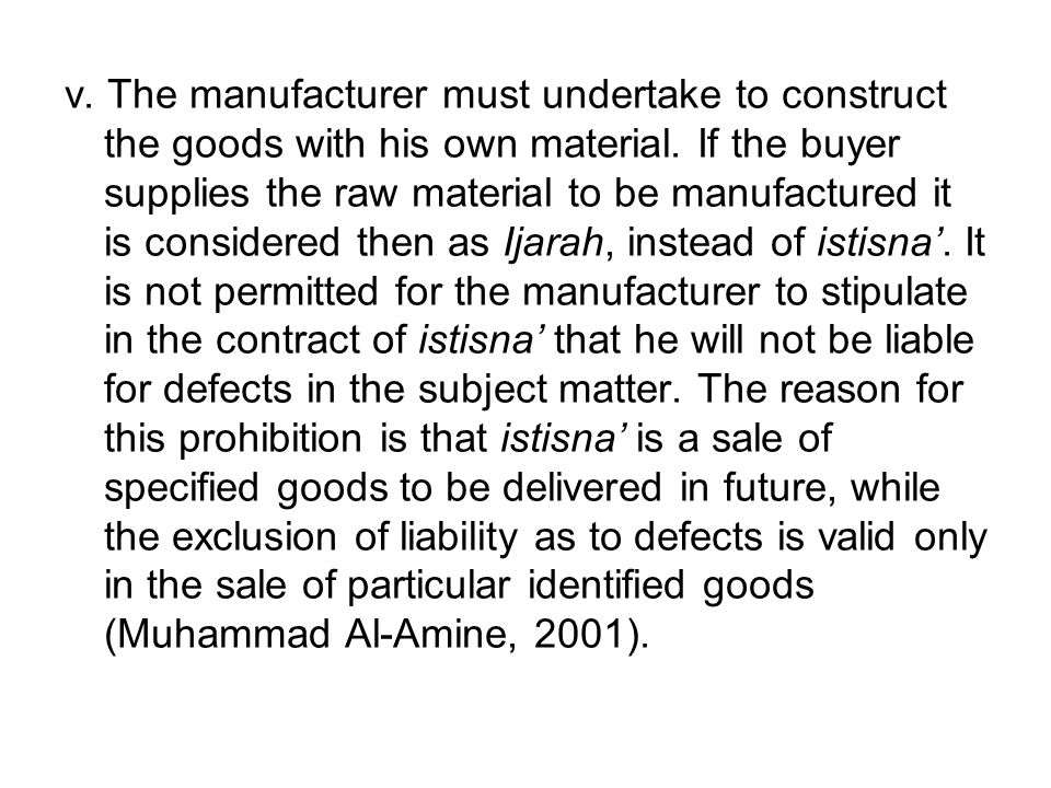 v. The manufacturer must undertake to construct the goods with his own material.