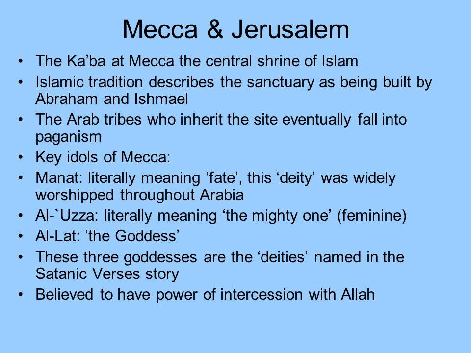 Mecca & Jerusalem The Ka'ba at Mecca the central shrine of Islam