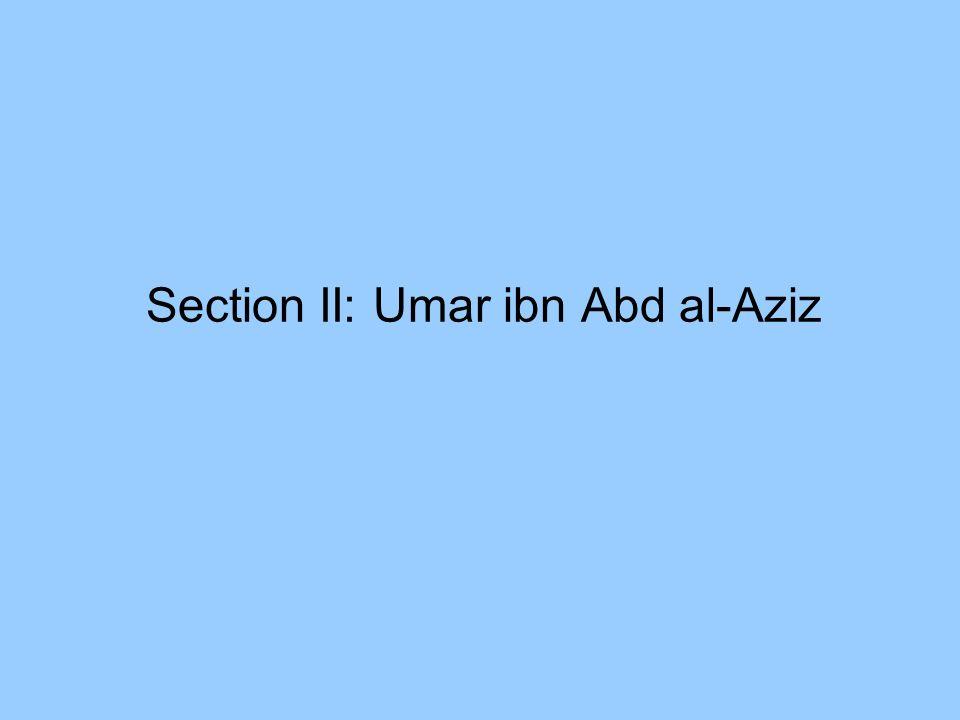 Section II: Umar ibn Abd al-Aziz