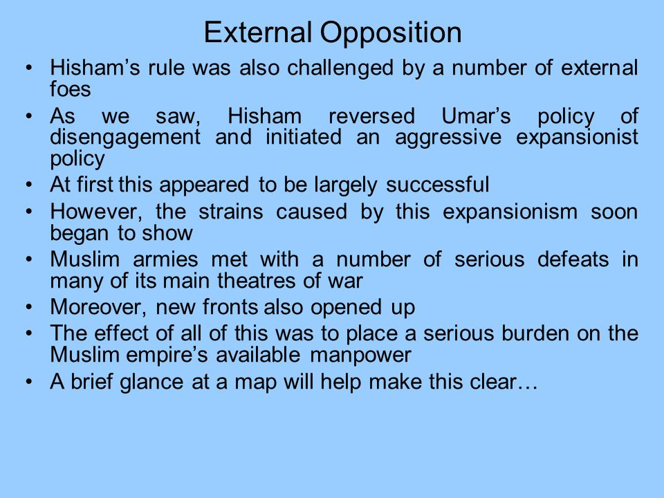 External Opposition Hisham's rule was also challenged by a number of external foes.