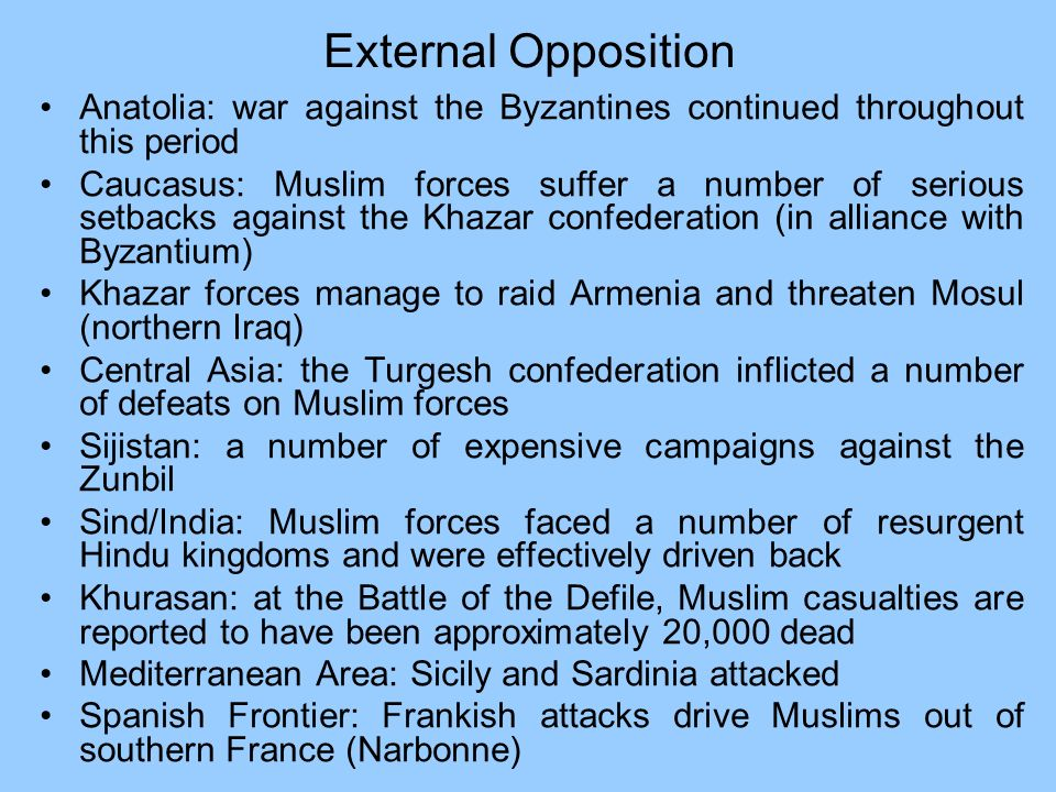 External Opposition Anatolia: war against the Byzantines continued throughout this period.