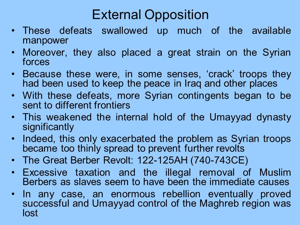 External OppositionThese defeats swallowed up much of the available manpower. Moreover, they also placed a great strain on the Syrian forces.