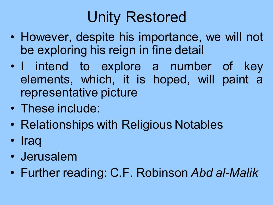 Unity RestoredHowever, despite his importance, we will not be exploring his reign in fine detail.