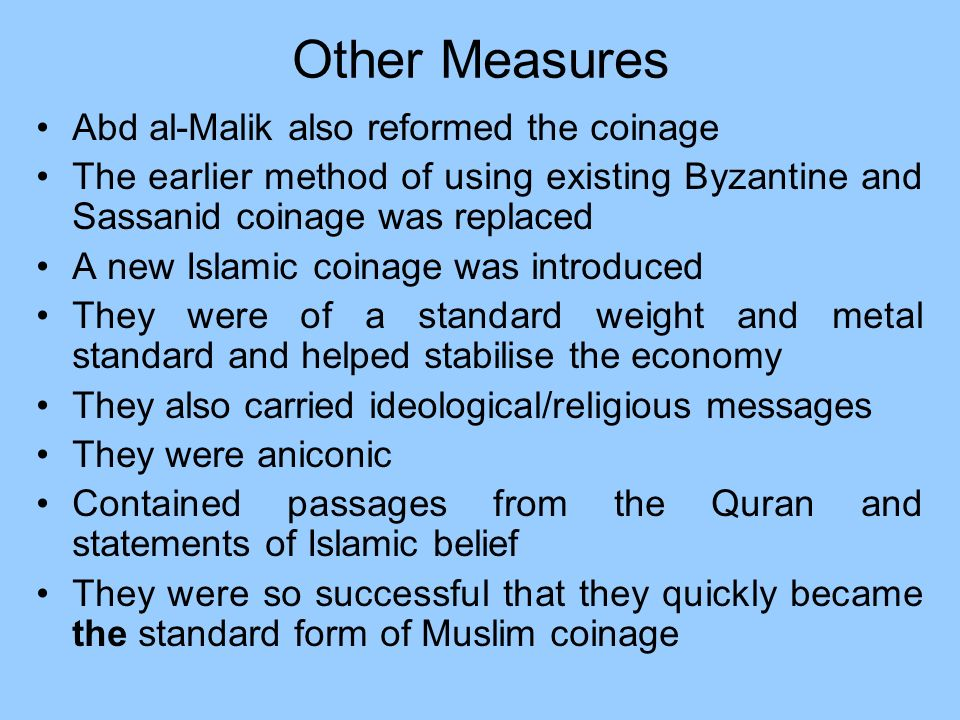 Other Measures Abd al-Malik also reformed the coinage