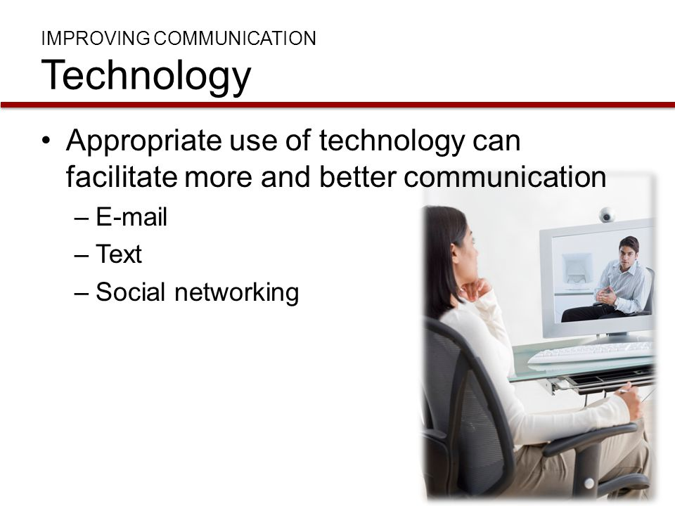 IMPROVING COMMUNICATION Technology