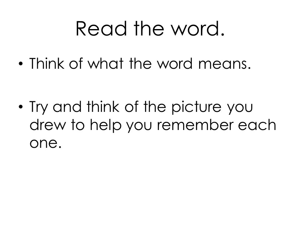 Read the word. Think of what the word means.
