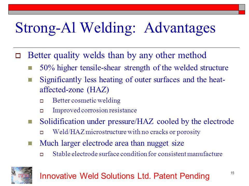 Strong-Al Welding: Advantages