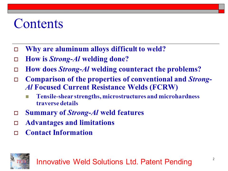 Contents Why are aluminum alloys difficult to weld