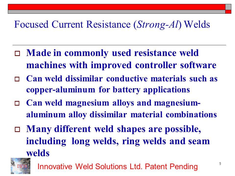 Focused Current Resistance (Strong-Al) Welds