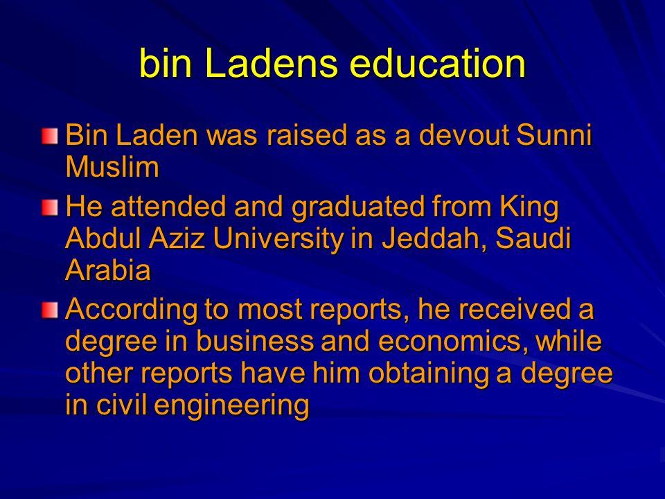bin Ladens education Bin Laden was raised as a devout Sunni Muslim