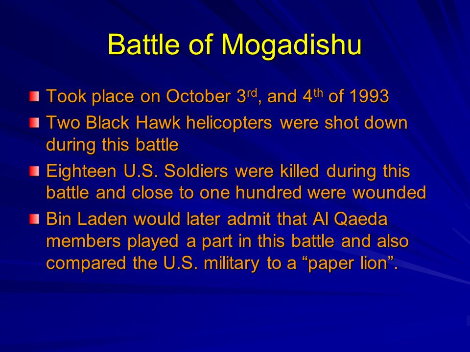 Battle of Mogadishu Took place on October 3rd, and 4th of 1993
