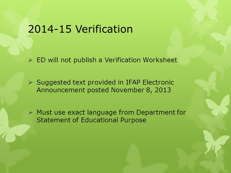 2014-15 Verification ED will not publish a Verification Worksheet