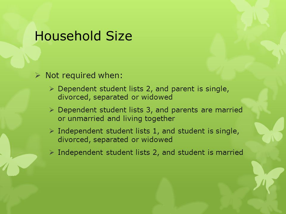 Household Size Not required when: