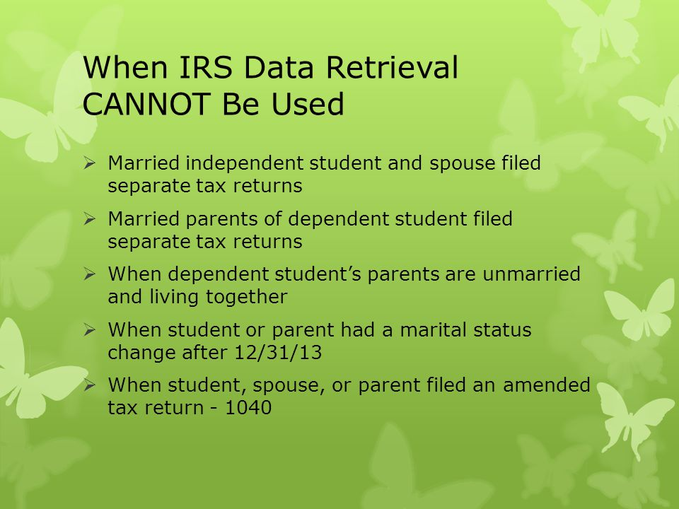When IRS Data Retrieval CANNOT Be Used