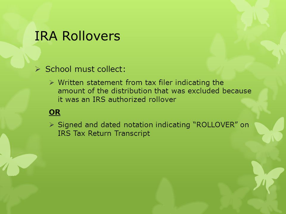 IRA Rollovers School must collect: