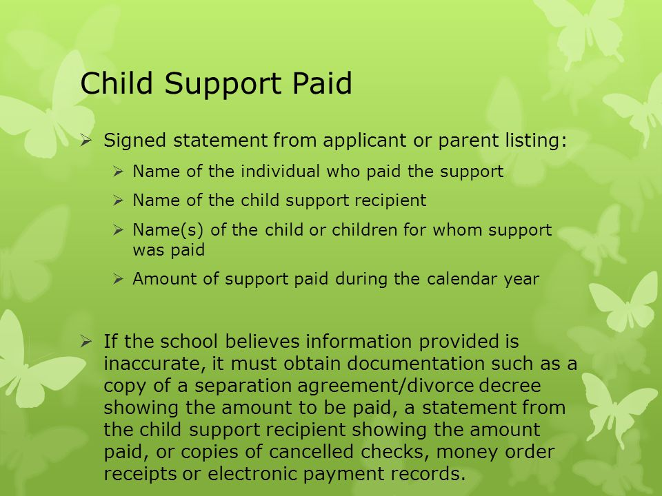 Child Support Paid Signed statement from applicant or parent listing: