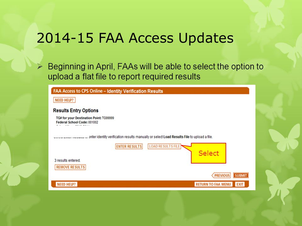 2014-15 FAA Access Updates Beginning in April, FAAs will be able to select the option to upload a flat file to report required results.