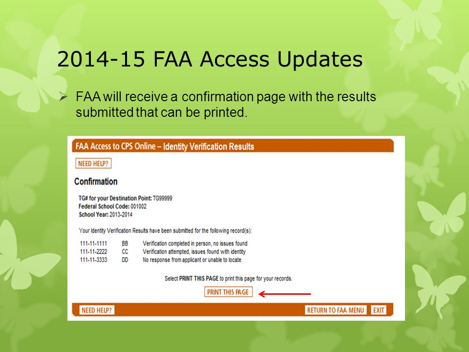 2014-15 FAA Access Updates FAA will receive a confirmation page with the results submitted that can be printed.