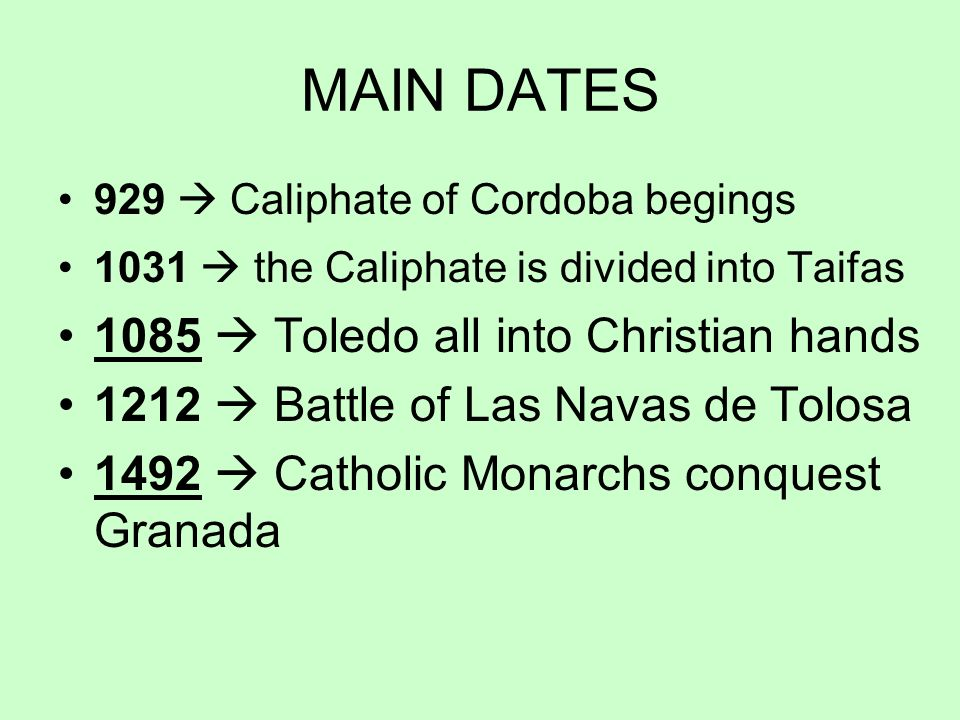 MAIN DATES 1085  Toledo all into Christian hands