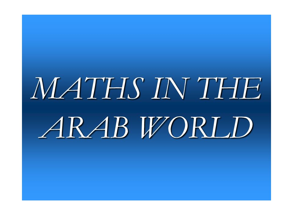 MATHS IN THE ARAB WORLD
