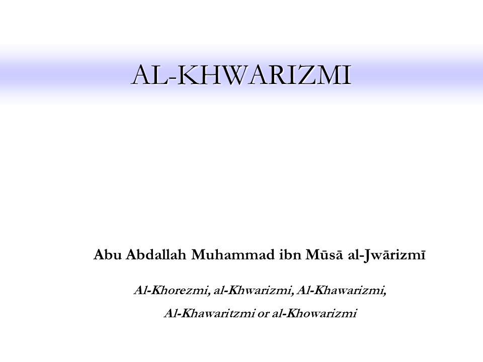 AL-KHWARIZMI Abu Abdallah Muhammad ibn Mūsā al-Jwārizmī