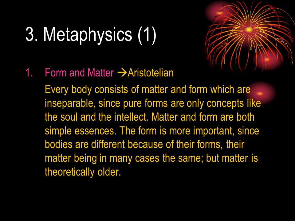 3. Metaphysics (1) Form and Matter Aristotelian
