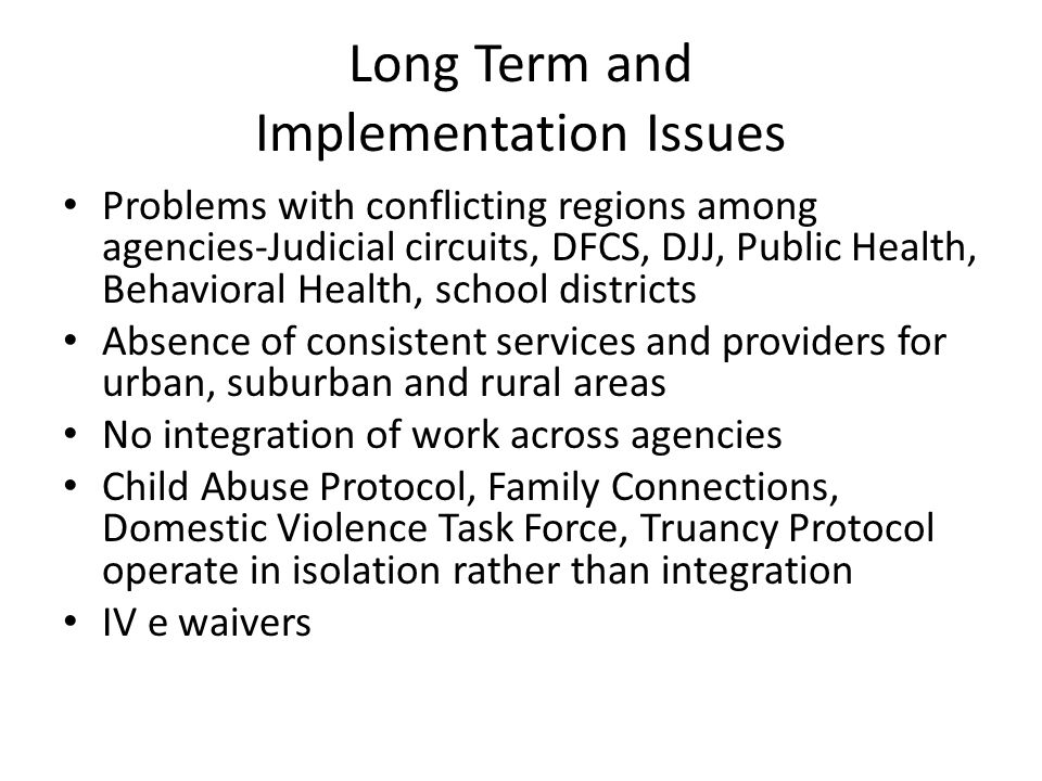 Long Term and Implementation Issues