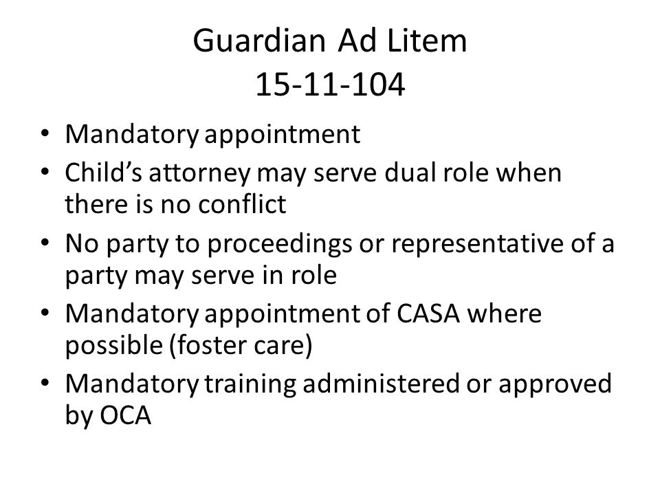 Guardian Ad Litem 15-11-104 Mandatory appointment