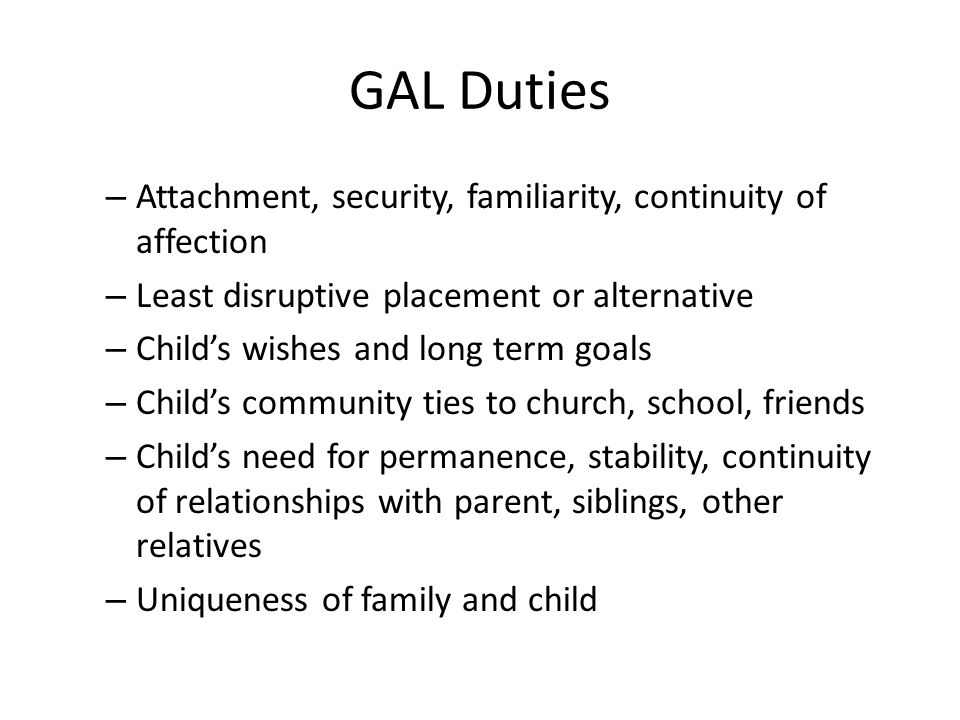 GAL Duties Attachment, security, familiarity, continuity of affection