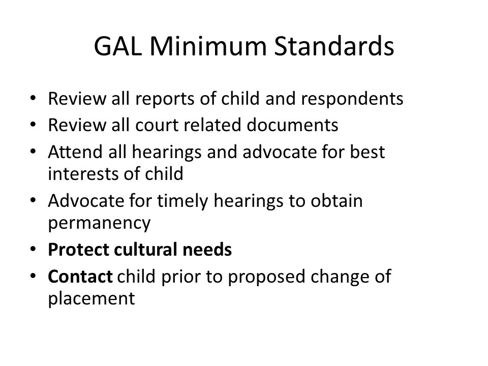GAL Minimum Standards Review all reports of child and respondents