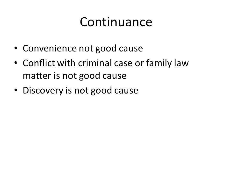 Continuance Convenience not good cause