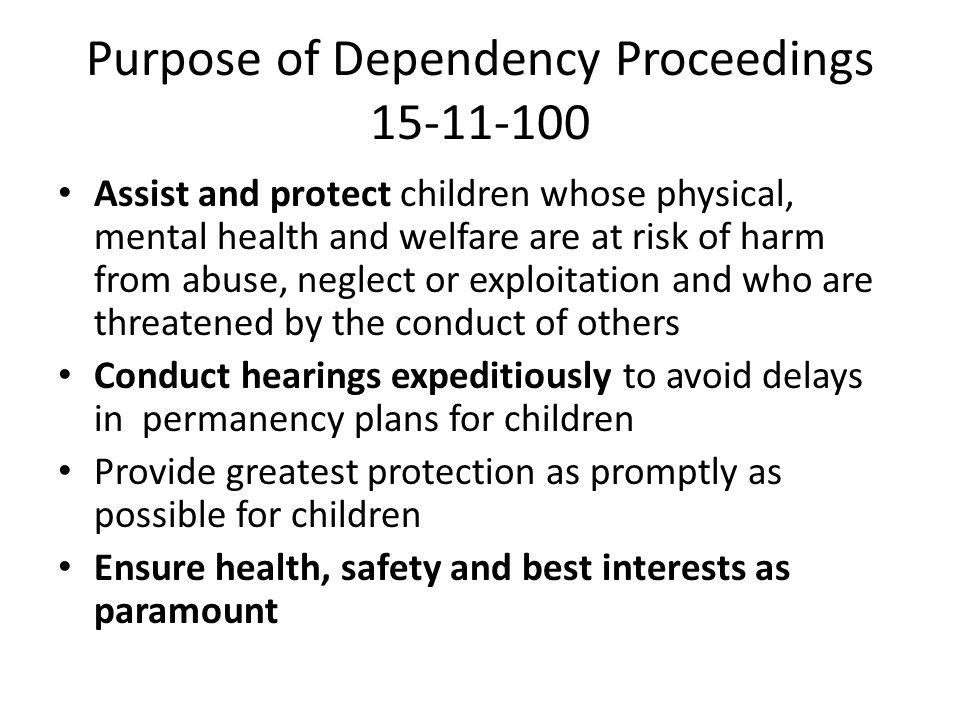 Purpose of Dependency Proceedings 15-11-100