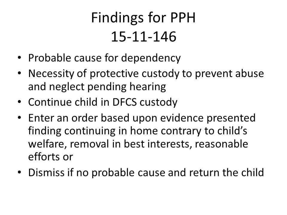 Findings for PPH 15-11-146 Probable cause for dependency