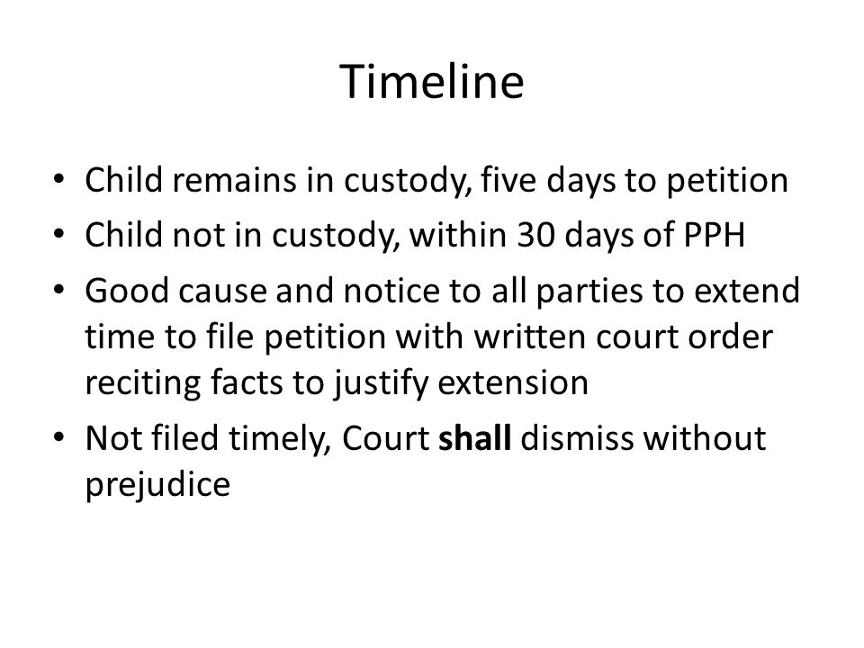 Timeline Child remains in custody, five days to petition