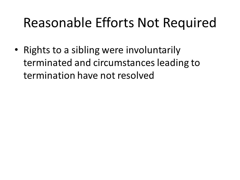 Reasonable Efforts Not Required