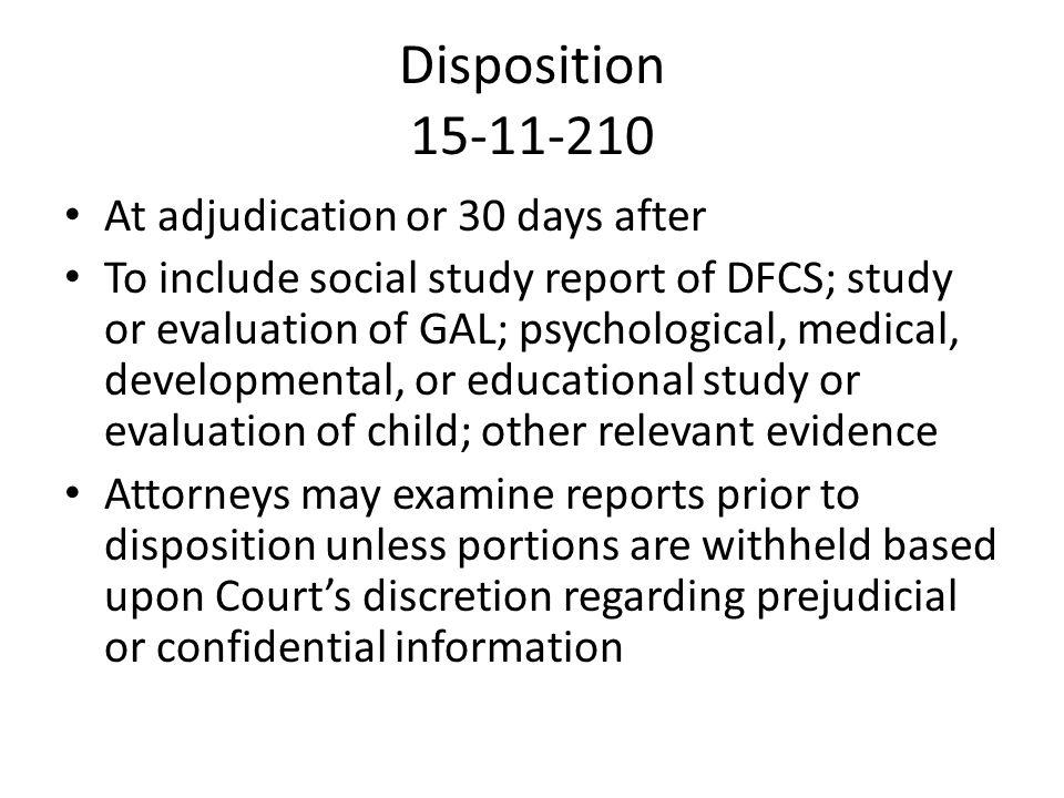 Disposition 15-11-210 At adjudication or 30 days after
