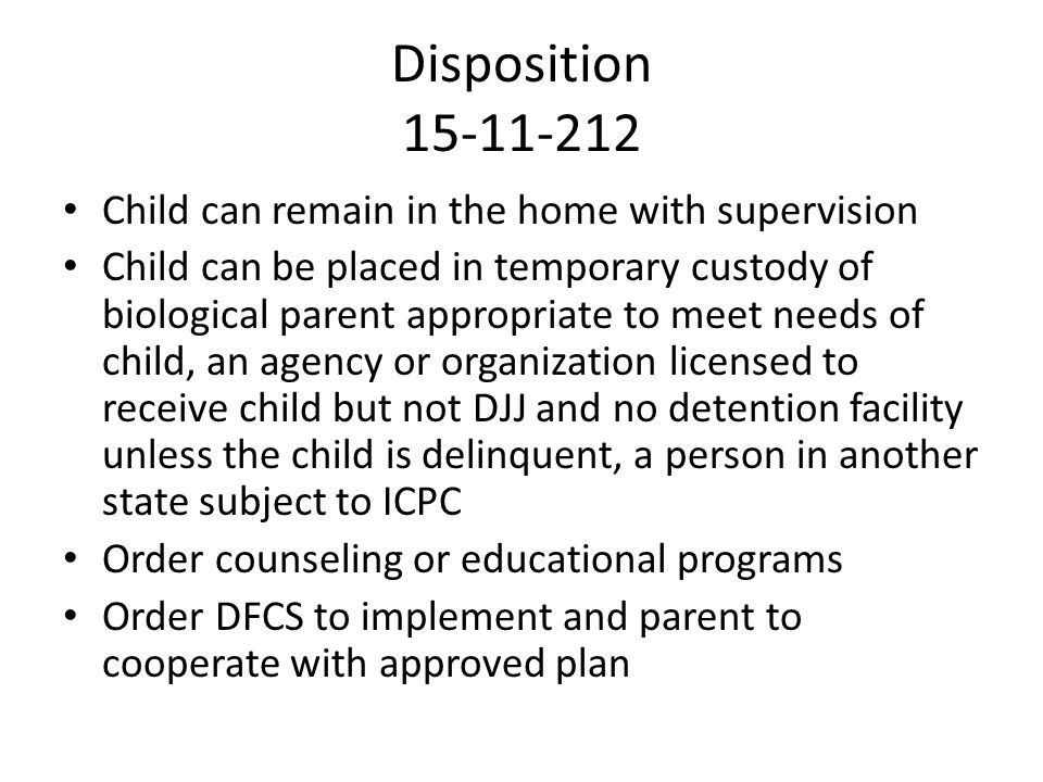 Disposition 15-11-212 Child can remain in the home with supervision