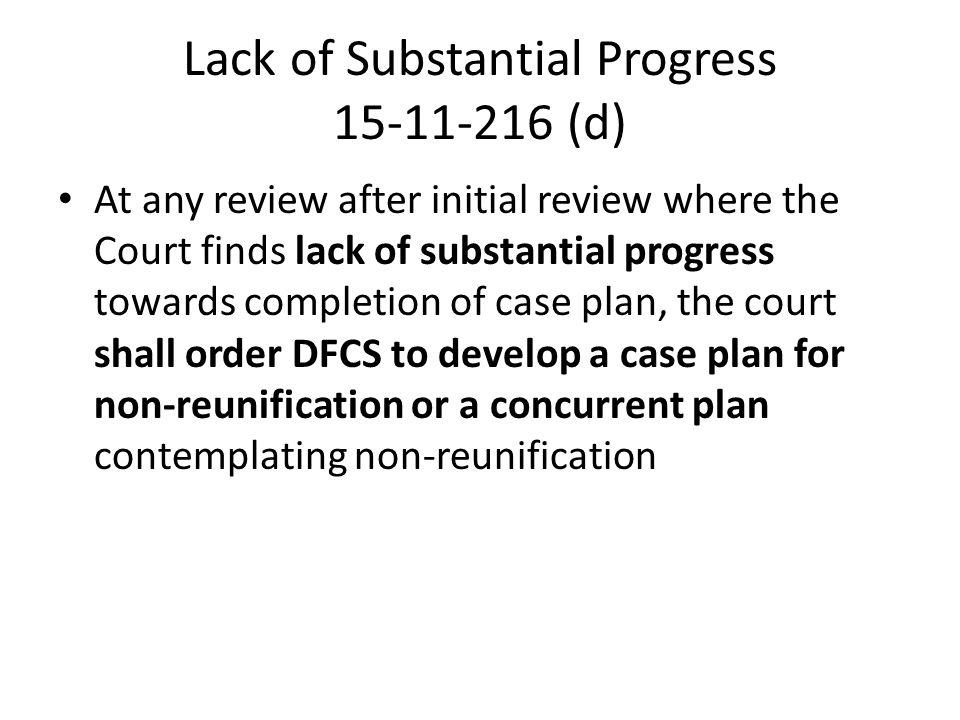 Lack of Substantial Progress 15-11-216 (d)