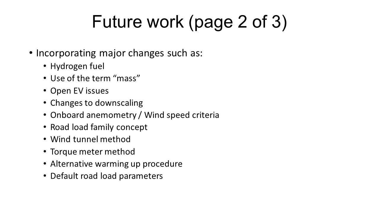 Future work (page 2 of 3) Incorporating major changes such as: