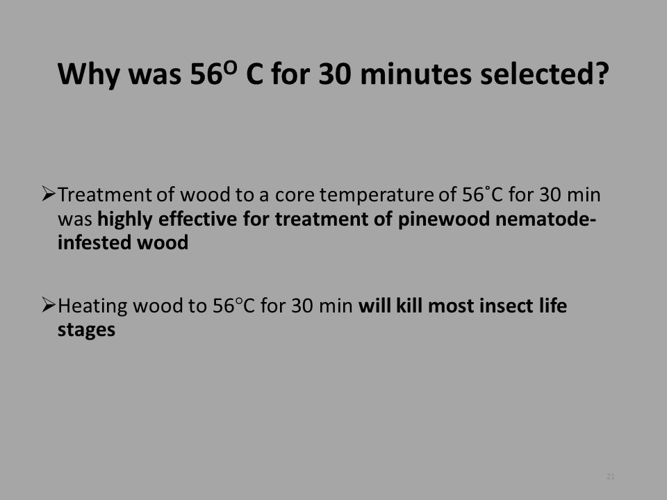 Why was 56O C for 30 minutes selected