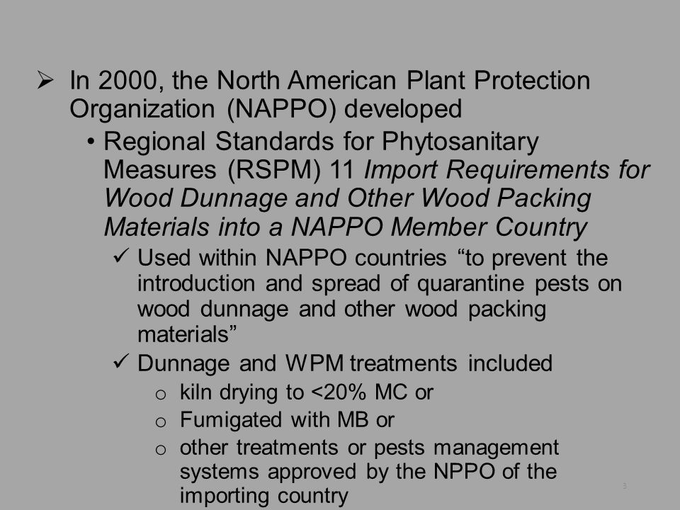 In 2000, the North American Plant Protection Organization (NAPPO) developed