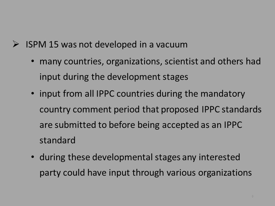 ISPM 15 was not developed in a vacuum