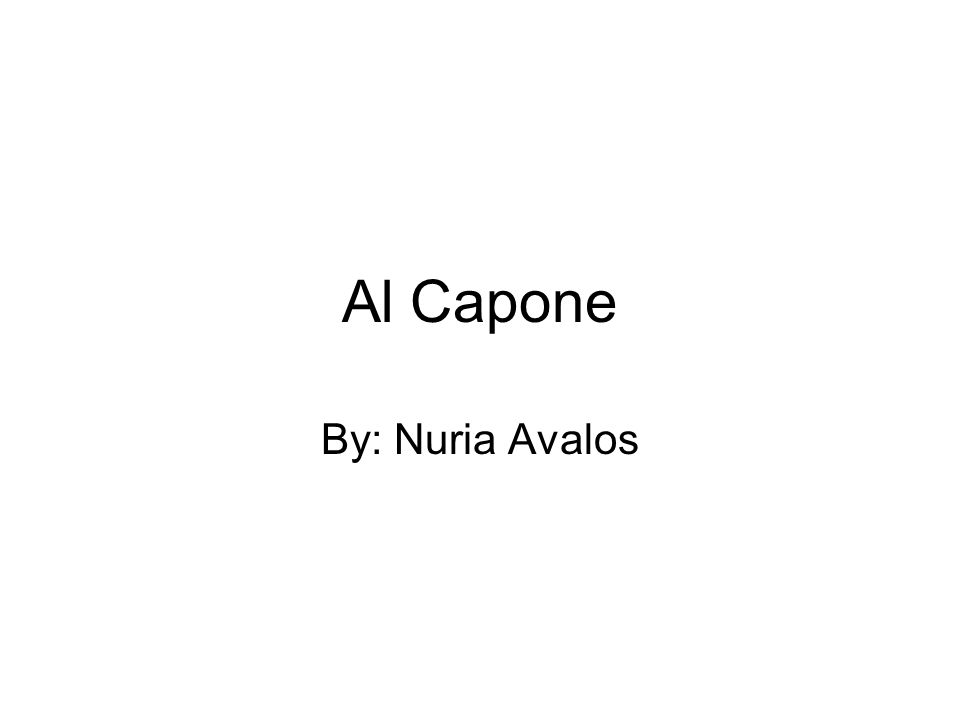 Al Capone By: Nuria Avalos