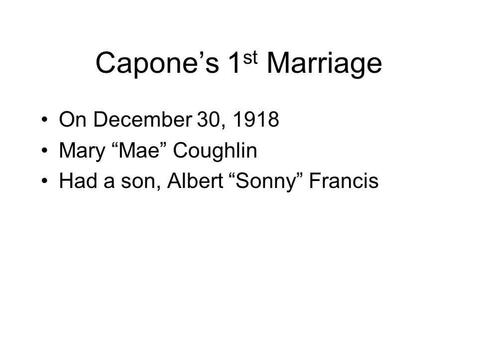 Capone's 1st Marriage On December 30, 1918 Mary Mae Coughlin
